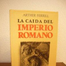 Libros de segunda mano: ARTHER FERRILL: LA CAÍDA DEL IMPERIO ROMANO. LAS CAUSAS MILITARES (EDAF, 1989) TAPA DURA. Lote 235551945