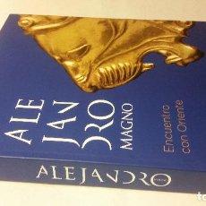 Libros de segunda mano: 2010 - ALEJANDRO MAGNO. ENCUENTRO CON ORIENTE - EXPOSICIÓN CANAL ISABEL II. Lote 235590330