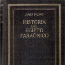 Livros em segunda mão: HISTORIA DEL EGIPTO FARAONICO - JOSEP PADRÓ. Lote 235667115