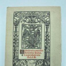 Libros de segunda mano: GONZALO FERNÁNDEZ DE OVIEDO. SUMARIO DE LA NATURAL Y GENERAL HISTORIA DE LAS INDIAS. 1526. FACSÍMIL. Lote 235782660