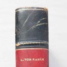 Libros de segunda mano: LA MONARQUIA ESPAÑOLA DE LOS S. XVI Y XVII. AUTOR L. VON RANKE. Lote 235882530