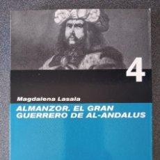 Libros de segunda mano: ALMANZOR EL GRAN GUERRERO AL ANDALUS MAGDALENA LASALA. Lote 235904340