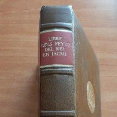 Libros de segunda mano: LIBRE DELS FEYTS DEL REY DON JACME- EDICIÓN FACSÍMIL DEL MANUSCRITO DE POBLET (1343). Lote 235987000