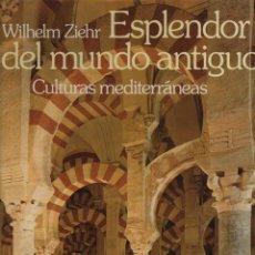 Libros de segunda mano: ESPLENDOR DEL MUNDO ANTIGUO. Lote 236125965