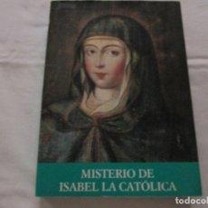 Libros de segunda mano: MISTERIO DE ISABEL LA CATOLICA - JOSE Mª GIL - 1992. Lote 236140080