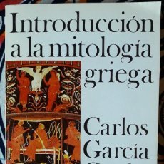 Libros de segunda mano: CARLOS GARCÍA GUAL . INTRODUCCIÓN A LA MITOLOGÍA GRIEGA. Lote 236504460