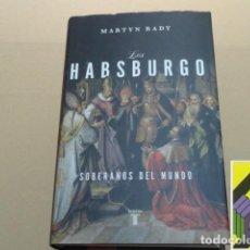 Libros de segunda mano: RADY, MARTYN: LOS HABSBURGO. SOBERANOS DEL MUNDO (TRAD:TEÓFILO DE LOZOYA/JUAN RABASSEDA). Lote 236508710