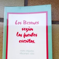 Libros de segunda mano: LOS BERONES SEGÚN LAS FUENTES ESCRITAS. AUTORA: MARÍA ANGUSTIAS VILLACAMPA RUBIO. Lote 236512570