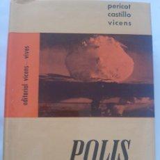 Libros de segunda mano: POLIS HISTORIA UNIVERSAL. PERICOT CASTILLO VICENS. ED. VICENS VIVES. Lote 236523445