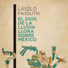 Libros de segunda mano: EL DIOS DE LA LLUVIA LLORA SOBRE MÉXICO. Lote 236551375