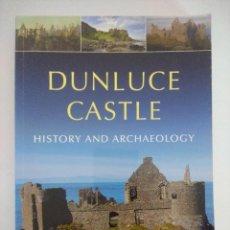 Libros de segunda mano: LIBRO ARQUEOLOGIA/DUNLUCE CASTLE/HISTORY AND ARCHAEOLOGY/COLIN BREEN.. Lote 236583770