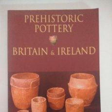 Libros de segunda mano: LIBRO ARQUEOLOGIA/PREHISTORIC POTTERY IN BRITAIN & IRELAND/ALEX GIBSON.. Lote 236585790