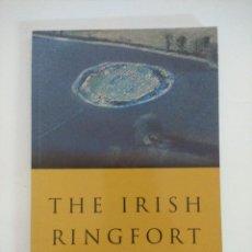 Libros de segunda mano: LIBRO ARQUEOLOGIA/THE IRISH RINGFORT/MATTHEW STOUT.. Lote 236586215