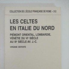 Libros de segunda mano: LIBRO ARQUEOLOGIA/LES CELTES EN ITALIE DU NORD.. Lote 236586875