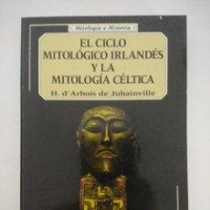 Libros de segunda mano: LIBRO/EL CICLO MITOLOGICO IRLANDES Y LA MITOLOGIA CELTICA.. Lote 236595350