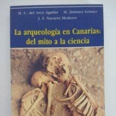 Libros de segunda mano: LIBRO/LA ARQUEOLOGIA EN CANARIAS/DEL MITO A LA CIENCIA.. Lote 236596065