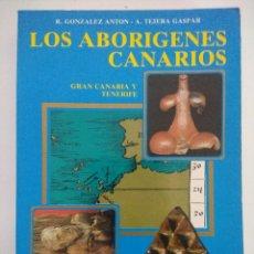 Libros de segunda mano: LIBRO/LOS ABORIGENES CANARIOS/GONZALEZ ANTON.. Lote 236598905