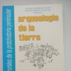 Libros de segunda mano: LIBRO/ARQUEOLOGIA DE LA TIERRA/ALONSO RODRIGUEZ.. Lote 236602350