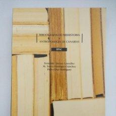 Libros de segunda mano: LIBRO/BIBLIOGRAFIA DE PREHISTORIA Y ANTROPOLOGIA DE CANARIAS.. Lote 236603445