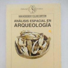 Libros de segunda mano: LIBRO/ANALISIS ESPACIAL EN ARQUEOLOGIA/IAN HODDER Y CLIVE ORTON.. Lote 236605175