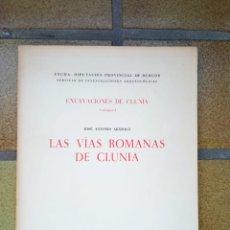 Libros de segunda mano: LAS VÍAS ROMANAS DE CLUNIA. AUTOR: JOSÉ ANTONIO ABÁSOLO. Lote 236605250