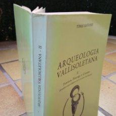Libros de segunda mano: ARQUEOLOGÍA VALLISOLETANA II. AUTOR: TOMÁS MAÑANES. Lote 236613915