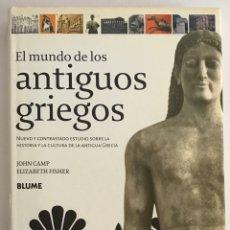 Libros de segunda mano: EL MUNDO DE LOS ANTIGUOS GRIEGOS / JOHN CAMPS & ELIZABETH FISCHER / BLUME. Lote 236626210