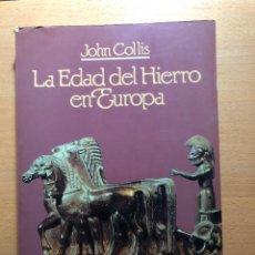 Libros de segunda mano: LA EDAD DEL HIERRO EN EUROPA. JOHN COLLIS. EDITORIAL LABOR. ILUSTRADO.. Lote 236644580