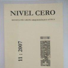 Libros de segunda mano: LIBRO ARQUEOLOGIA/NIVEL CERO/GRUPO ARQUEOLOGICO ATTICA Nº 11.. Lote 236690245