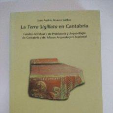 Libros de segunda mano: LIBRO ARQUEOLOGIA/LA TERRA SIGILLATA EN CANTABRIA/JUAN ANDRES ALVAREZ.. Lote 236703215