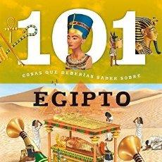Libros de segunda mano: 101 COSAS QUE DEBERÍAS SABER SOBRE EGIPTO.. Lote 236707500