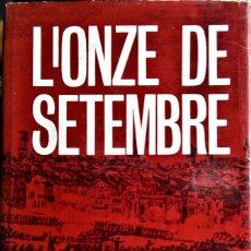 Libros de segunda mano: S. ALBERTI - L'ONZE DE SETEMBRE (CATALÁN). Lote 236774535