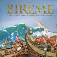 Libros de segunda mano: BIREME. LOS BARCOS DE GUERRA ROMANOS. EDITORIAL ANDREA PRESS. Lote 236791120
