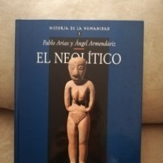 Libros de segunda mano: PABLO ARIAS Y ÁNGEL ARMENDÁRIZ - EL NEOLÍTICO - ARLANZA 2000. Lote 237442945