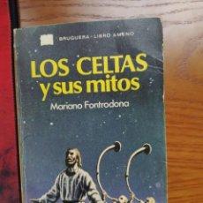 Libros de segunda mano: LOS CELTAS Y SUS MITOS. MARIANO FONTRODONA. BRUGUERA, LIBRO AMENO 32. 1º EDICIÓN 1978.. Lote 238085420