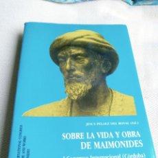 Libros de segunda mano: SOBRE LA VIDA Y OBRA DE MAIMÓNIDES. I CONGRESO INTERNACIONAL, CÓRDOBA. Lote 238107260