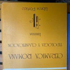 Libros de segunda mano: CERÁMICA ROMANA TIPOLOGIA Y CLASIFICACIÓN LÁMINAS. Lote 238410655