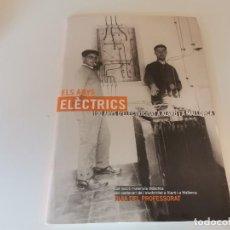 Libros de segunda mano: 100 ANYS D'ELECTRICITAT A ÁLARO I A MALLORCA ELS ANYS ELECTRICS 1ERA ED. 2001. Lote 239616330