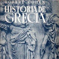 Libros de segunda mano: ROBERT COHEN : HISTORIA DE GRECIA (SURCO, 1962). Lote 239825265