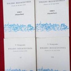 Libros de segunda mano: V SIMPOSIO TOLEDO RENACENTISTA - TOMO I ( PRIMERA PARTE ) Y ( SEGUNDA PARTE ) TOMO II - TOMO III.. Lote 240106095
