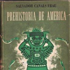 Libros de segunda mano: PREHISTORIA DE AMÉRICA - ED. SUDAMERICANA BUENOS AIRES. Lote 240583705