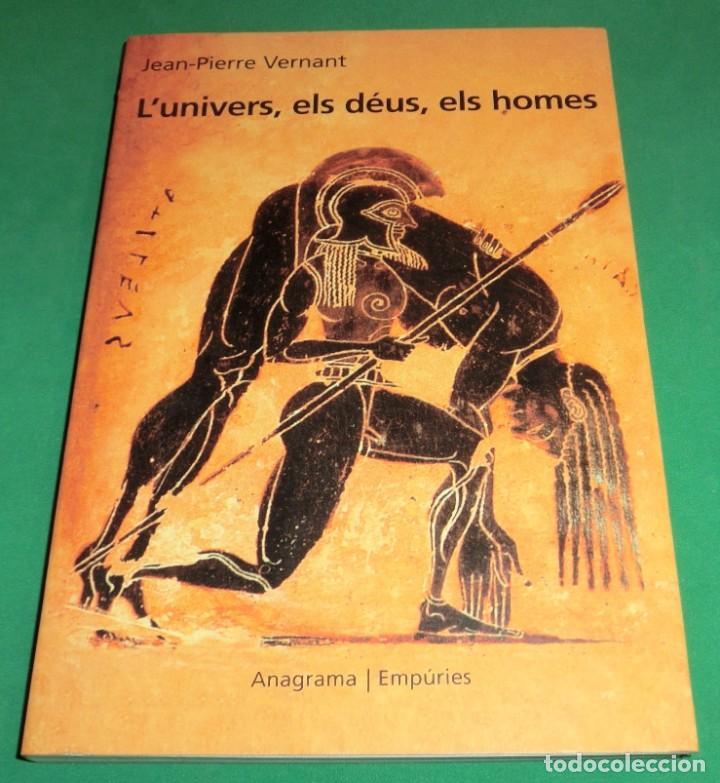 L´UNIVERS, ELS DÉUS, ELS HOMES - JEAN-PIERRE VERNANT / MITOLOGIA GREGA I ROMANA [DESCATALOGAT] (Libros de Segunda Mano - Historia Antigua)