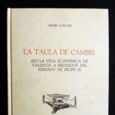 Libros de segunda mano: LA TAULA DE CAMBIS (EN LA VIDA ECONÓMICA DE VALENCIA A MEDIADOS DEL REINADO DE FELIPE II. HENRI LAPE. Lote 240806825