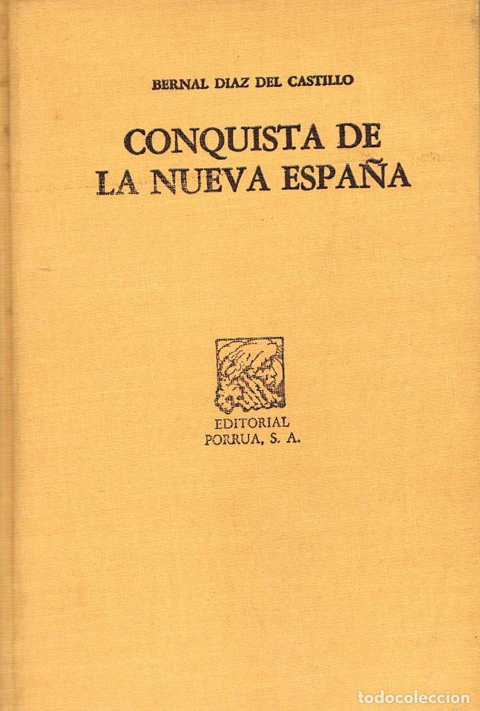 CONQUISTA DE LA NUEVA ESPAÑA (BERNAL DEL CASTILLO) (Libros de Segunda Mano - Historia Antigua)
