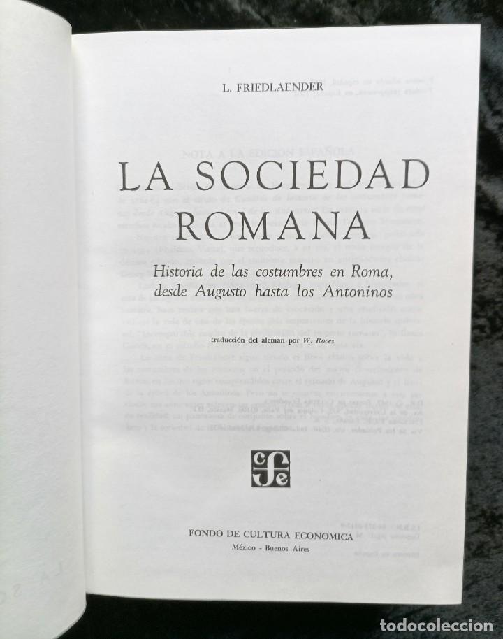 Libros de segunda mano: LA SOCIEDAD ROMANA - LUDWIG FRIEDLANDER - FCE - ILUSTRADO - AUGUSTO - ANTONINOS - Foto 3 - 242377555