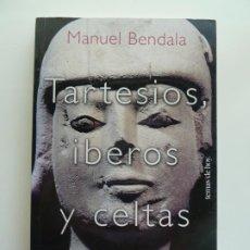 Libros de segunda mano: TARTESIOS, IBEROS Y CELTAS. MANUEL BENDALA. Lote 242815740