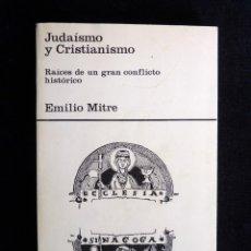 Libros de segunda mano: JUDAISMO Y CRISTIANISMO. RAICES DE UN GRAN CONFLICTO HISTÓRICO. EMILIO MITRE. ISTMO, 1980. Lote 242901045