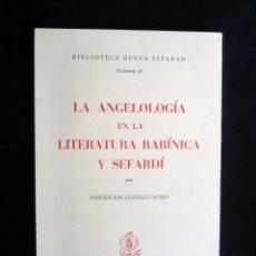 Libros de segunda mano: LA ANGEOLOGÍA EN LA LITERATURA RABÍNICA Y SEFARDÍ. CONCEPCIÓN GONZALO. AMELLER, 1977. Lote 242904445