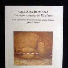 Libros de segunda mano: VALLADA ROMANA. LA VILLA ROMANA DE ELS HORTS. JOSE M. MARTÍNEZ. MONOGRAFIES DE VALLADA Nº 4, 1997. Lote 242932590