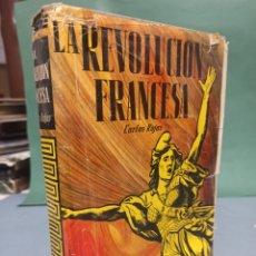 Libros de segunda mano: LA REVOLUCIÓN FRANCESA CARLOS ROJAS PRIMERA EDICIÓN 1956 ILUSTRADO. Lote 243141385